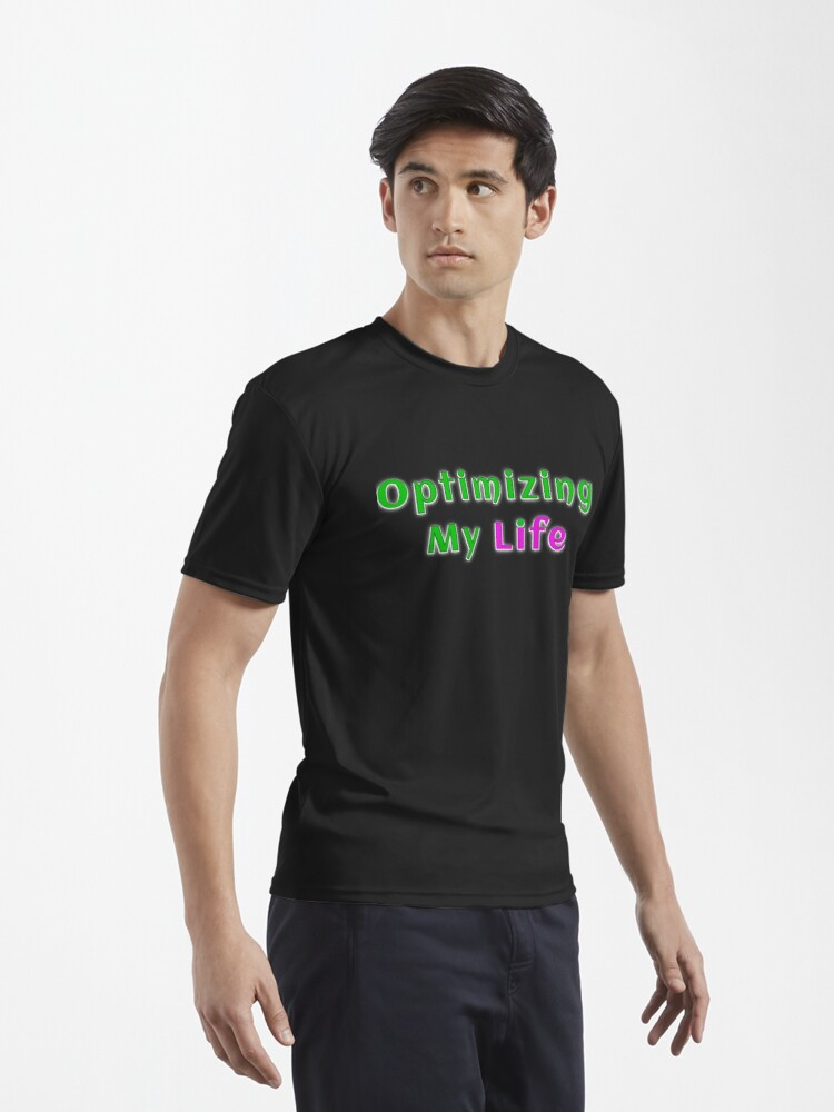 Alternate view of OPTIMIZING MY LIFE (green & pink) Active T-Shirt