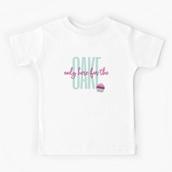 Only here for the cake  Kids T-Shirt