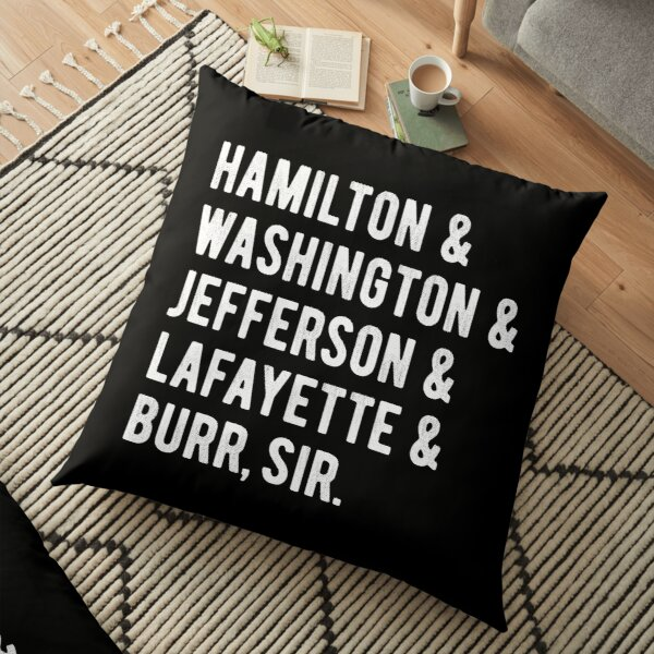 Hamilton & Washington & Jefferson & Lafayette & Burr, sir squad Floor Pillow
