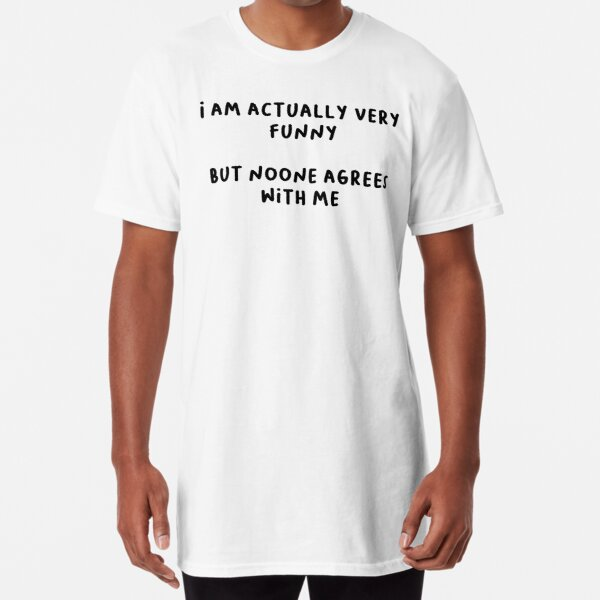 I am actually very funny Long T-Shirt