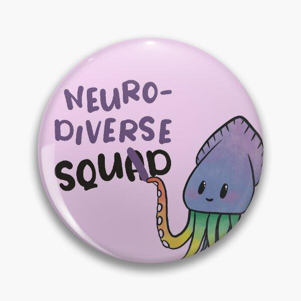 Neurodiverse Squid Pin