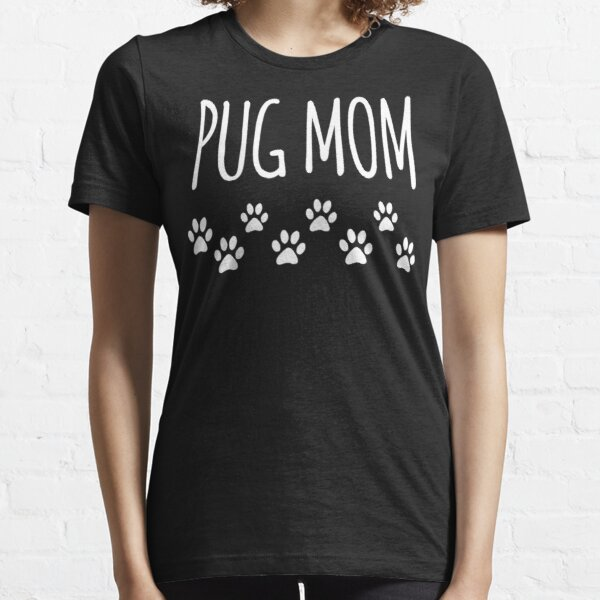 Mom With Tiny Pug Paws Essential T-Shirt