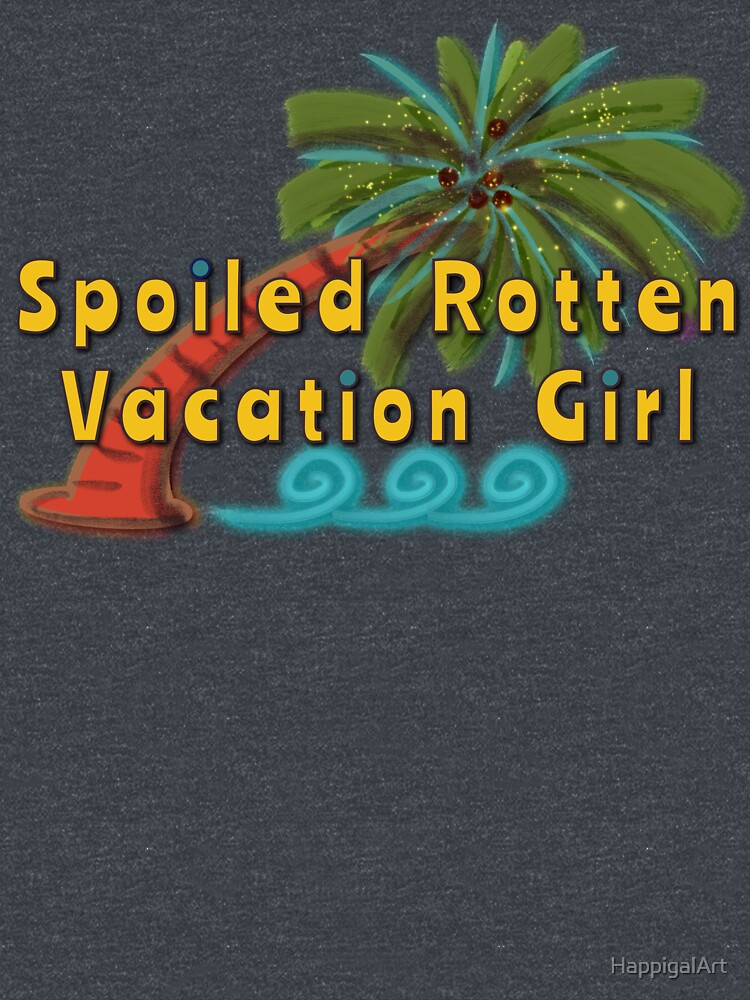 Spoiled Rotten Vacation Girl (Palm Tree) by HappigalArt