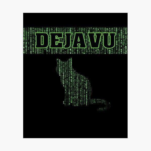Matrix Dejavu |  Something Change You see Dejavu  Photographic Print