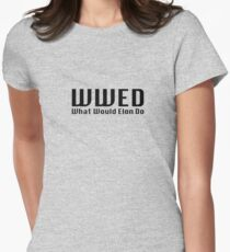 What Would Elon Do Women's Fitted T-Shirt