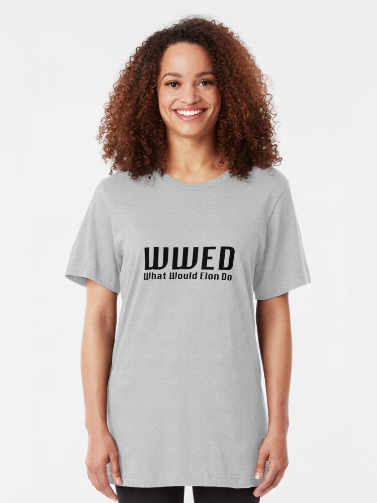 Alternate view of What Would Elon Do Slim Fit T-Shirt