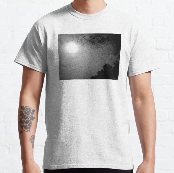 Fear not the dark. Classic T-Shirt