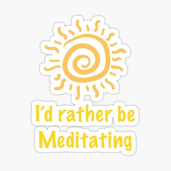 I'd rather be meditating Sticker