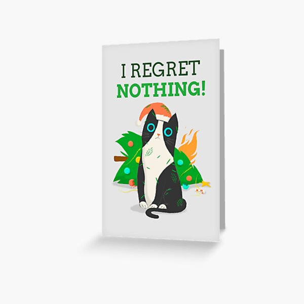 I Regret Nothing Greeting Card