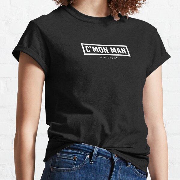 Come On Man Joe Biden Classic T-Shirt