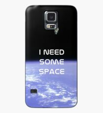 I Need Some Space Case/Skin for Samsung Galaxy