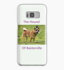 The Hound of Banterville Samsung Galaxy Case/Skin
