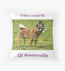 The Hound of Banterville Throw Pillow