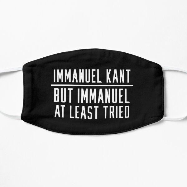 Immanuel Kant - But Immanuel at least tried Flat Mask
