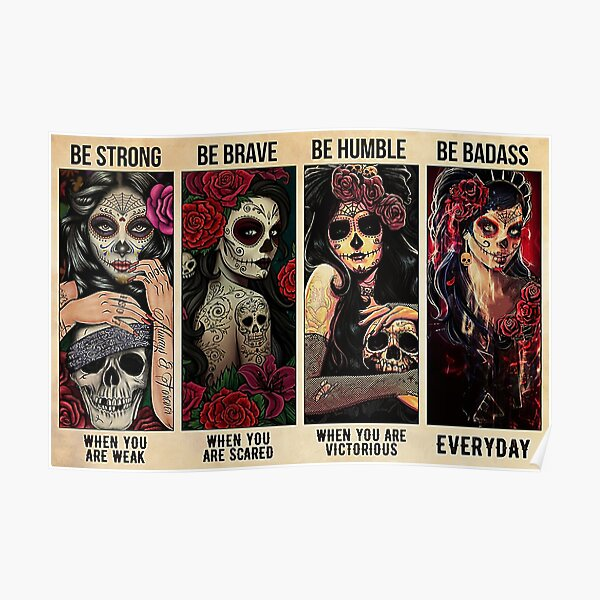 Girl Tattoos Love Skull Be Strong Be Brave Be Humble Be Badass Poster