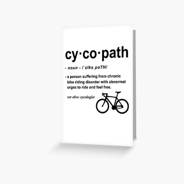 Cycopath Definition | Funny Biker Gift | Gift for Cyclist | Bicycle Lover Cycling Addict Greeting Card