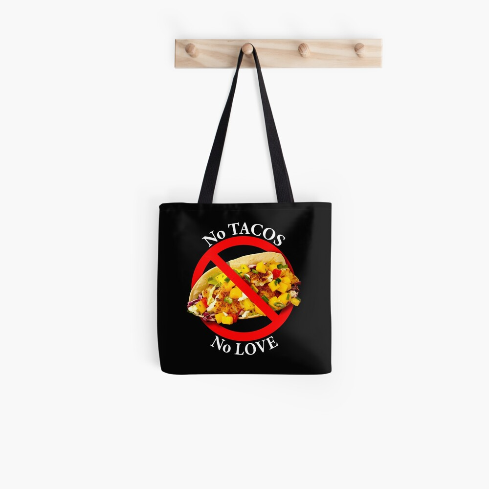 No Love No Tacos Tote Bag