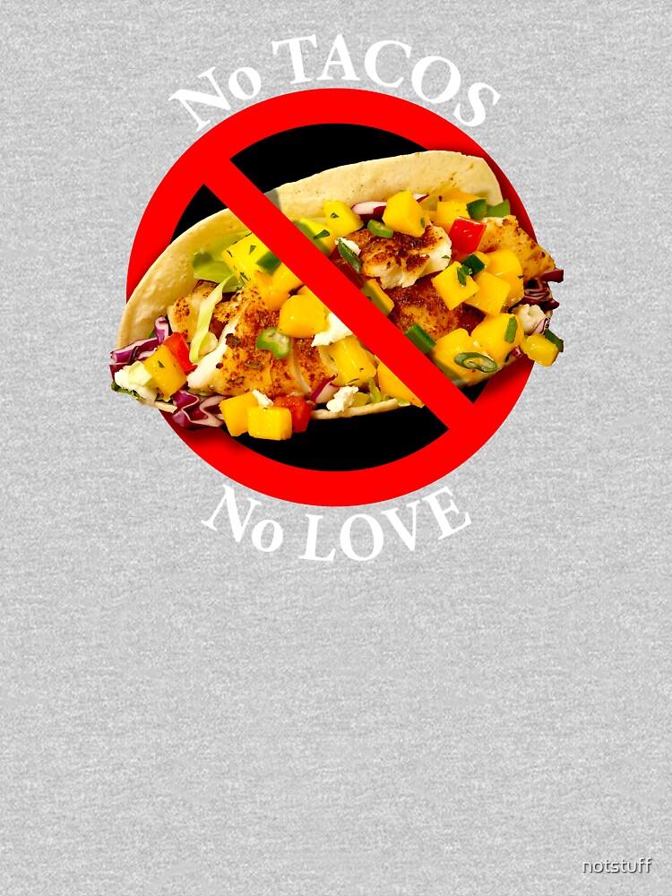 No Love No Tacos by notstuff