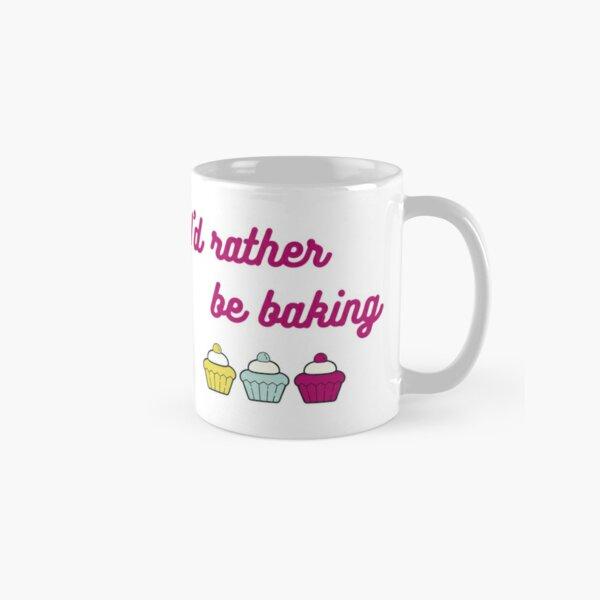 I'd rather be baking slogan Classic Mug