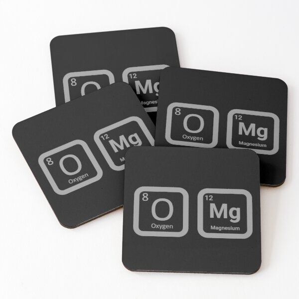 omg periodic table  Coasters (Set of 4)