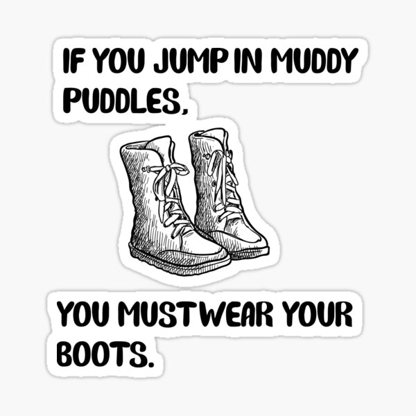 Wear your boots Sticker