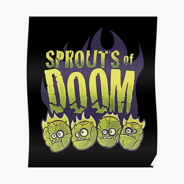 Let Slip The Sprouts of Doom Poster