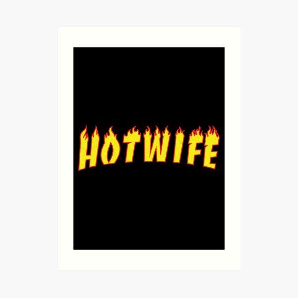 Hotwife Art Print