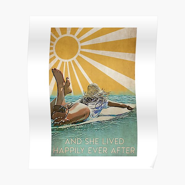 And she lived happily ever after surf under sunshine Poster
