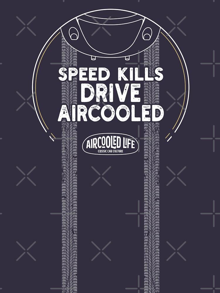 Speed kills drive Aircooled - Classic Car Culture by Joemungus