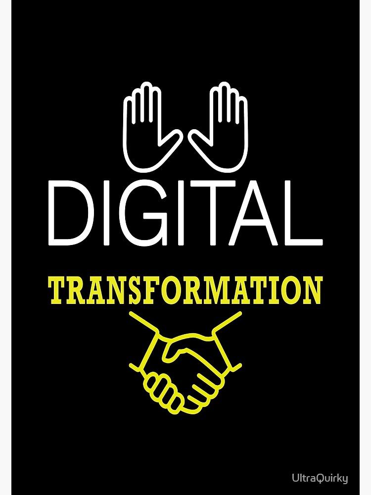 Digital Transformation. by UltraQuirky