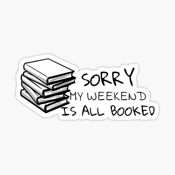 Sorry My Weekend Is All Booked Funny Reading Pun Sticker