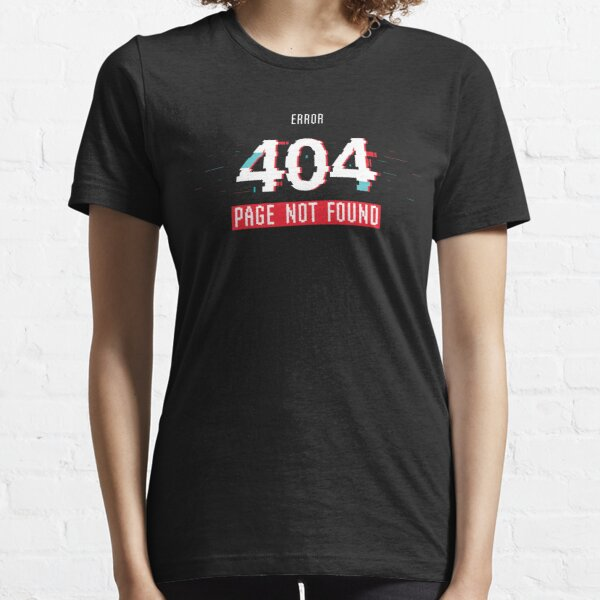 Error 404 Page Not Found - Glitch effect Essential T-Shirt