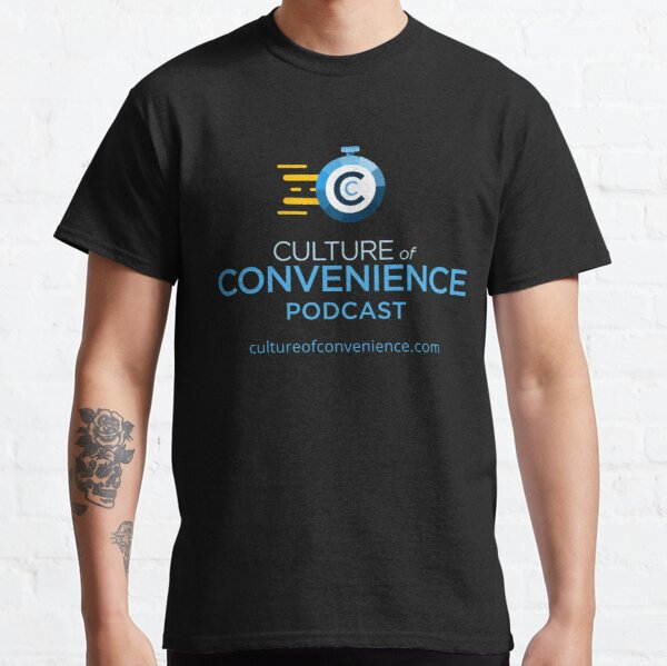 Culture of Convenience Podcast Classic T-Shirt