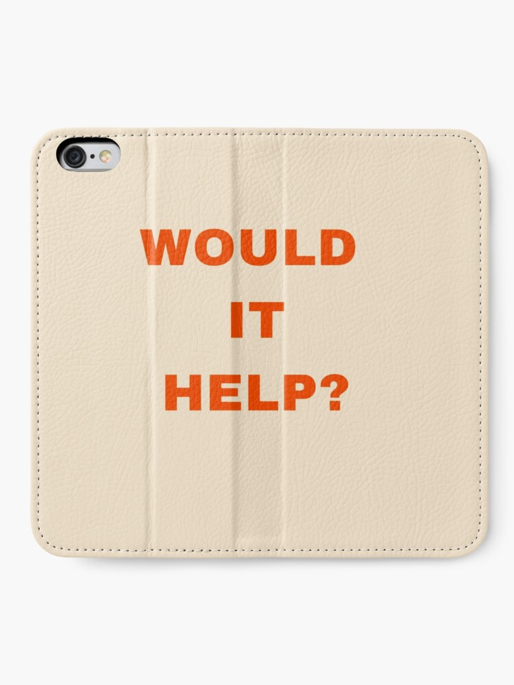 Alternate view of Would it help? iPhone Wallet