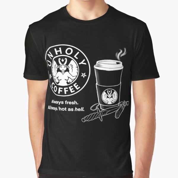 UNHOLY COFFEE Graphic T-Shirt