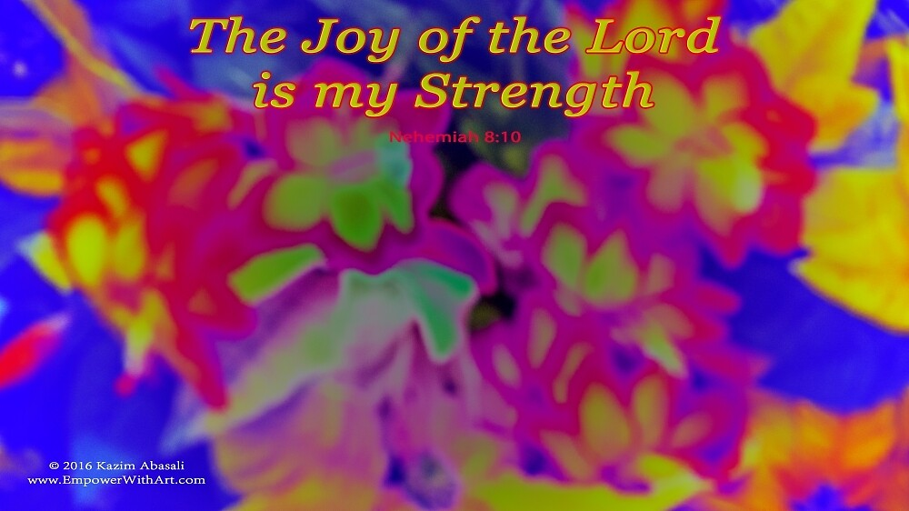 The Joy of the Lord by empowerwithart