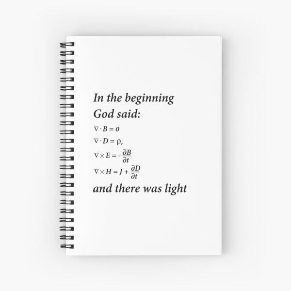 God said Maxwell equations Spiral Notebook