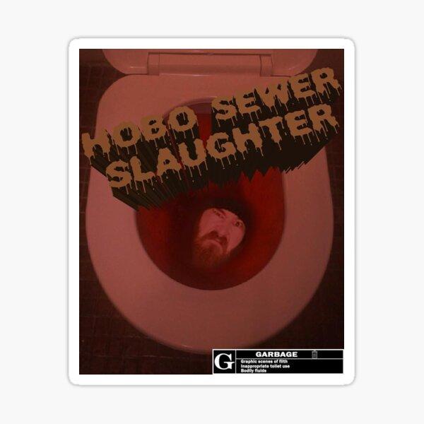 Hobo Sewer Slaughter Poster Sticker