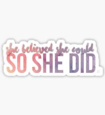 Sie glaubte, dass sie könnte, also hat sie Aufkleber zitiert Sticker