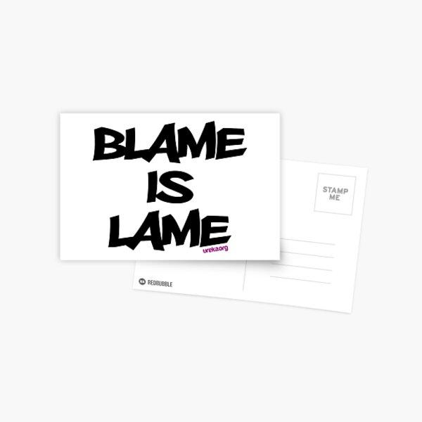 BLAME IS LAME! Postcard