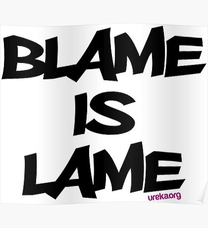 BLAME IS LAME! Poster