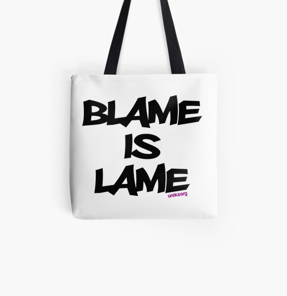 BLAME IS LAME! All Over Print Tote Bag