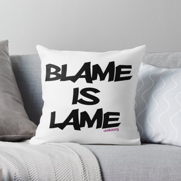 BLAME IS LAME! Throw Pillow