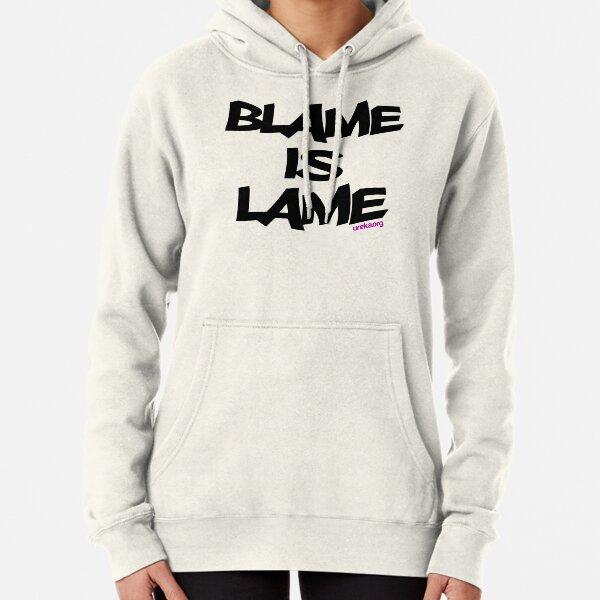 BLAME IS LAME! Pullover Hoodie