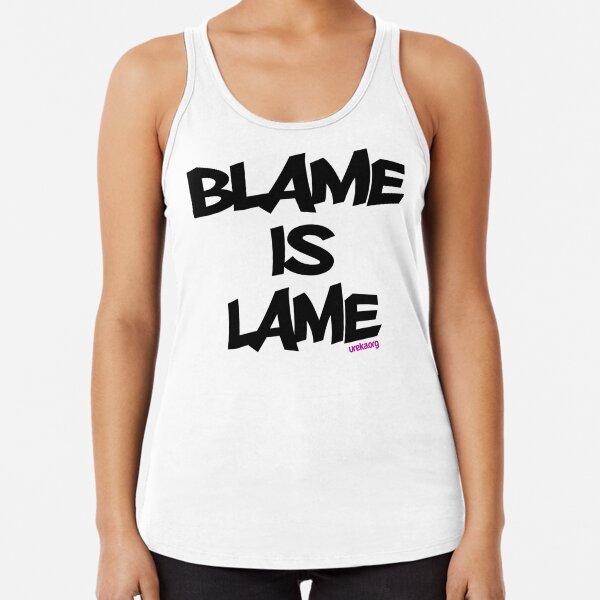 BLAME IS LAME! Racerback Tank Top