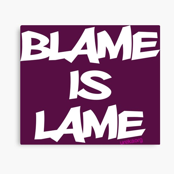 BLAME IS LAME! (white) Canvas Print