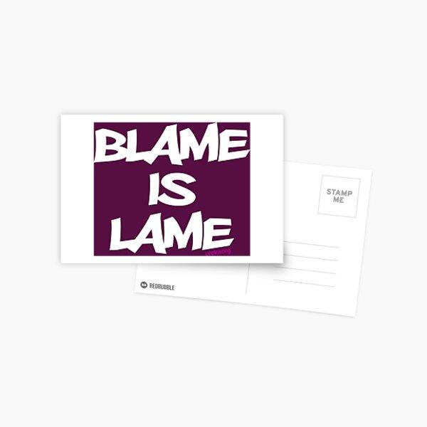 BLAME IS LAME! (white) Postcard