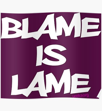 BLAME IS LAME! (white) Poster