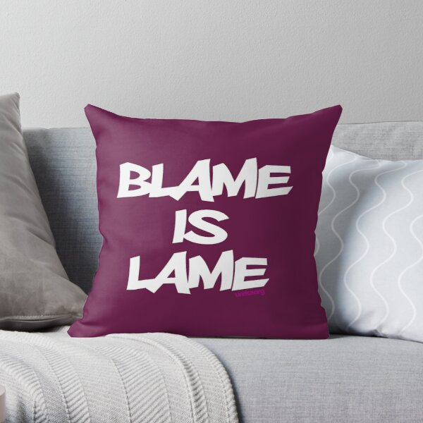 BLAME IS LAME! (white) Throw Pillow