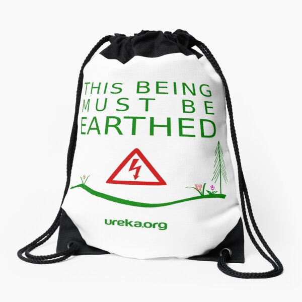 THIS BEING MUST BE EARTHED Drawstring Bag